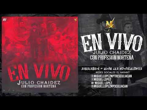 Julio Chaidez - En Vivo Con Profesion Norteña (DISCO COMPLETO)