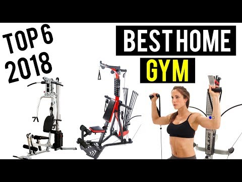 Top 6 : Best Home Gym 2018