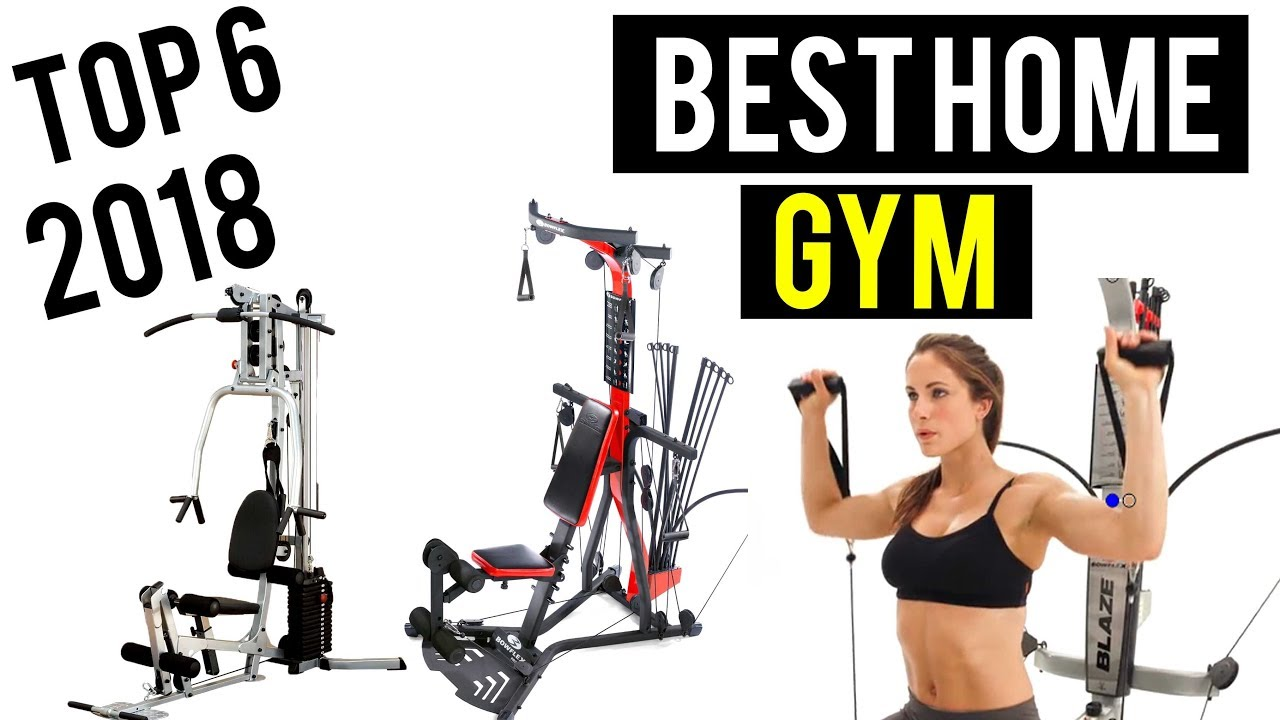 Top 6 Best Home Gym 2018 You