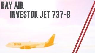 [ROBLOX] Bay Air Investor Flight! 737-800!