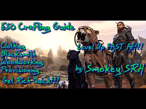 ESO – Level Up FAST & Make Easy Gold! Blacksmith/Clothing/Woodworking/Provisioning