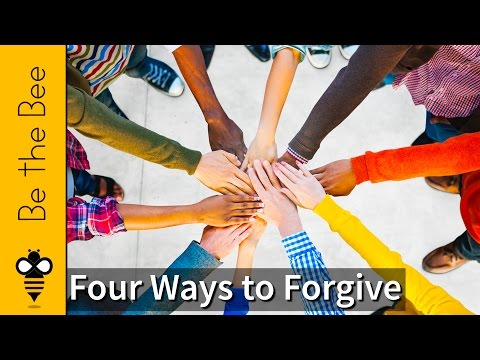 Four Ways to Forgive - Be the Bee - Greek Orthodox Archdiocese of