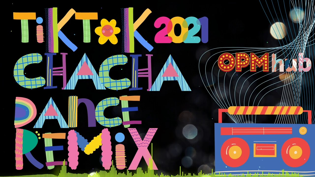 OPM HUB [NEW] BEST TIKTOK CHA CHA DANCE REMIX 2021 | BEST DJ DANCE REMIX 2021