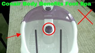 ✅  How To Use Conair Body Benefits Foot Spa Review
