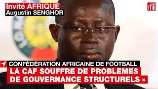 #CAF Présidence : le candidat Augustin Senghor pointe des « problèmes de gouvernance structurels »
