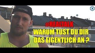 WARUM TUST DU DIR DAS EIGENTLICH AN? - Realtalk // Karl-Ess.com