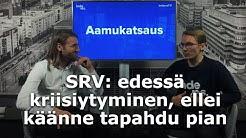 SRV: edessä kriisiytyminen, ellei käänne tapahdu pian