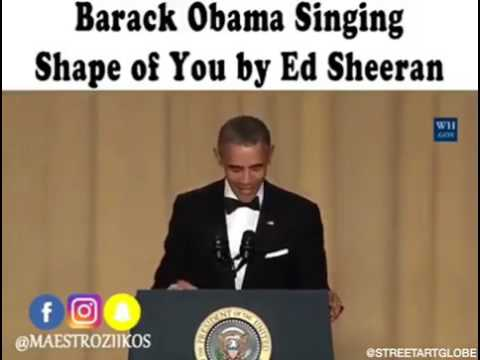 Barack Obama Singing Shape Of You  (Ed Sheeran)