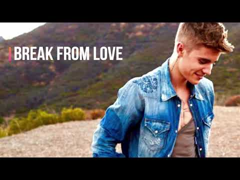 Break from love - Justin Bieber UNRELEASED 2018 Mp3