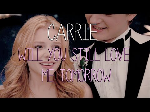 CARRIE  Will You Still Love Me Tomorrow
