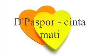 D'PASPOR (CINTA MATI)
