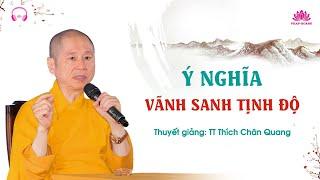 Ý nghĩa vãng sanh Tịnh Độ - TT. Thích Chân Quang