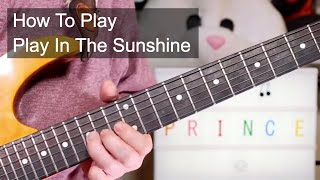 'Play In The Sunshine' Prince Guitar & Bass Lesson