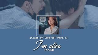 TAYLOR (테일러) - I'm Alive (Class of lies OST Part.3) | Lyrics