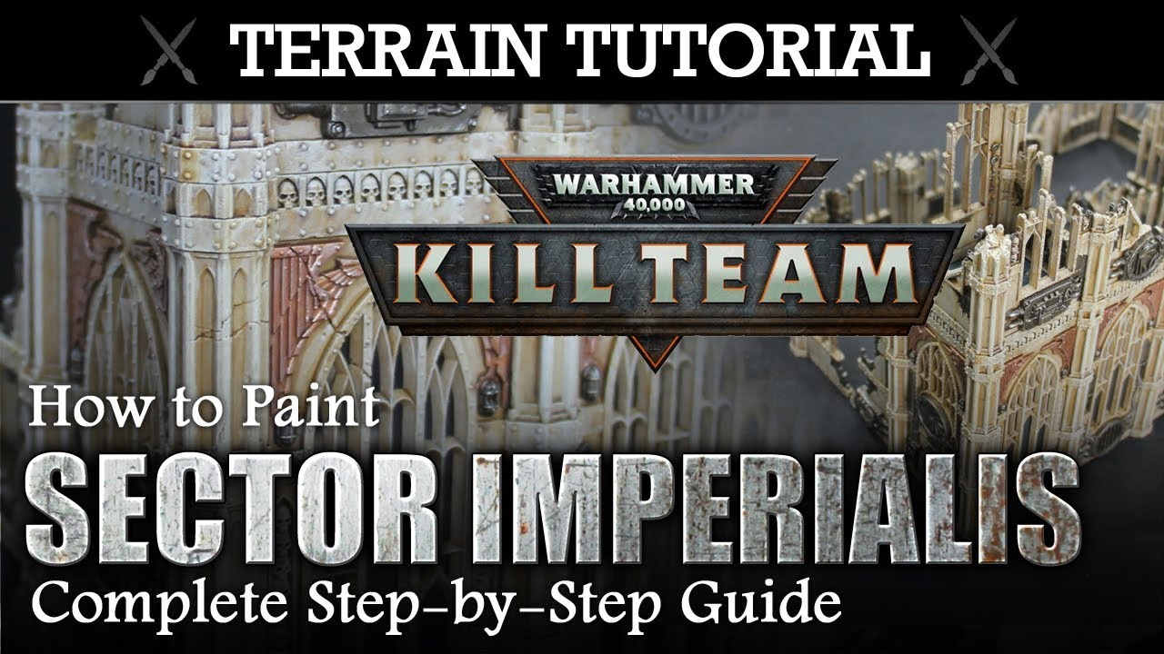 40K Terrain Tutorial: How to Paint KILL TEAM Sector Imperialis - Complete  Step-by-Step Guide