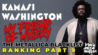 KAMASI WASHINGTON - MY FRIEND OF MISERY The Metallica Blacklist RANKING Hasta Ahora #9...