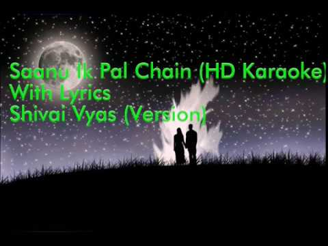 Saanu Ik Pal Chain(Karaoke HD with Lyrics) Shivai Vyas(Version)❤