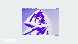 Tiësto, Jonas Blue, Rita Ora - Ritual (Acoustic / Audio)