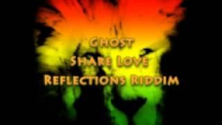 Ghost - Share Love - Reflections Riddim