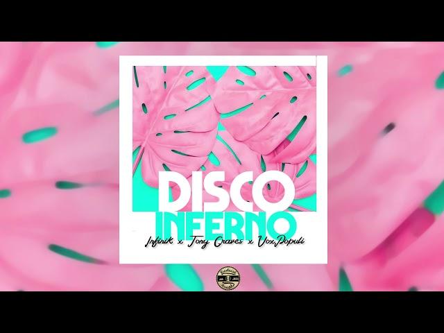 Infinik x Tony Graves - Disco Inferno (prod. by VoxPopuli)