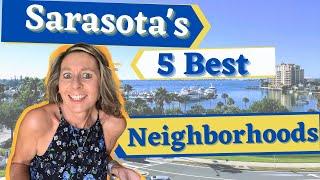 Best Neighborhoods in Sarasota. Living in Sarasota