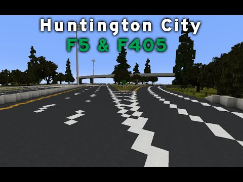 Minecraft - Huntington City Highways - F5 & F405