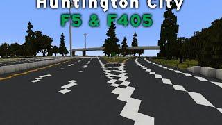Minecraft - Huntington City Highways - F5 & F405