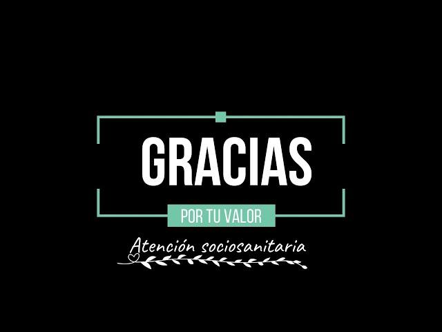 #GraciasXTuValor, profesionales de la atención sociosanitaria