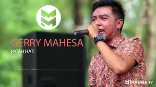 LAGU HITS TERGALAU GERRY MAHESA - PATAH HATI