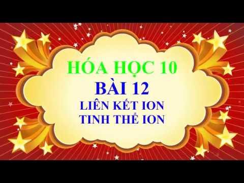 Hóa học lớp 10 – Bài 12 – Liên kết ion – Tinh thể ion