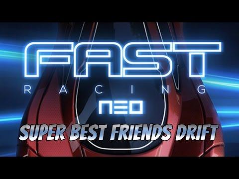 Super Best Friends Drift - FAST Racing Neo