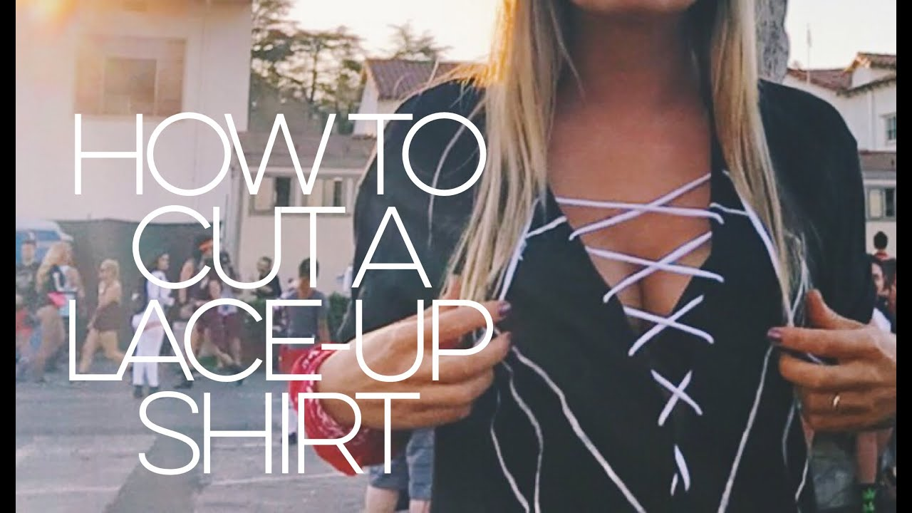 Shirt design with laces - Lady Friends How To Cut A Lace Up Shirt