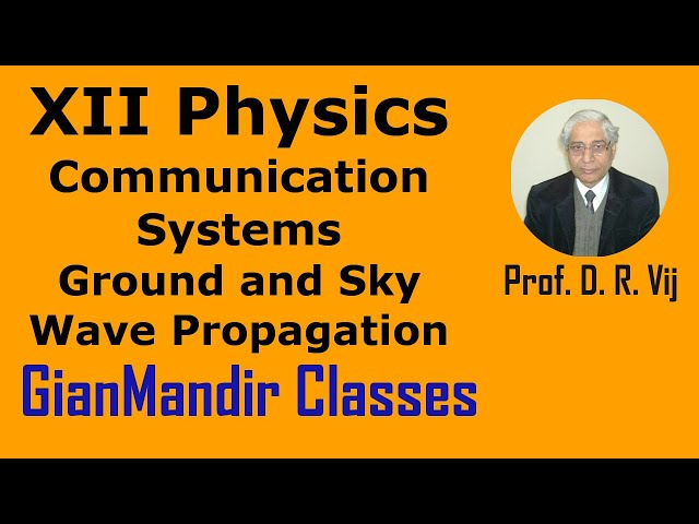 XII Physics | Communication Systems | Ground and Sky Wave Propagation by Amrinder Sir