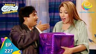 Taarak Mehta Ka Ooltah Chashmah - Episode 227 - Full Episode