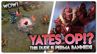 #1 PERMA BANNED HERO! Vainglory [5v5] - Yates |WP| Top Gameplay