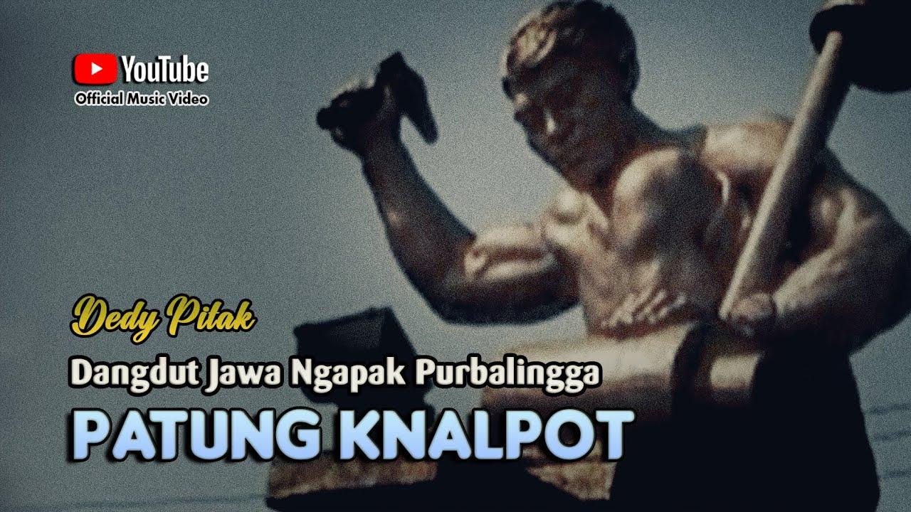 Download Dedy Pitak ~ PATUNG KNALPOT [Official Music Video] Lagu Ngapak @dpstudioprod