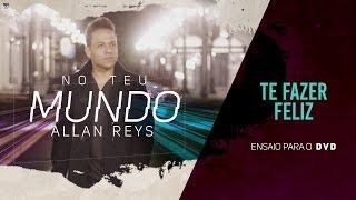 Allan Reys - TE FAZER FELIZ (ENSAIO DVD)
