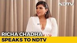 Sex Education Should Not Happen Through Porn: Richa Chadha
