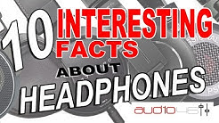 10 INTERESTING FACTS ABOUT HEADPHONES.