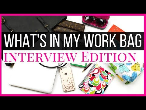 WHAT'S IN MY WORK BAG - Job Interview Edition - Bag Tour 2018