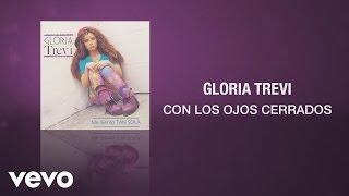 Gloria Trevi - Con los Ojos Cerrados