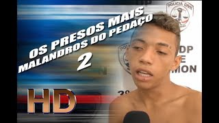 OS PRESOS MAIS MALANDROS DO PEDAÇO 2 (HD)
