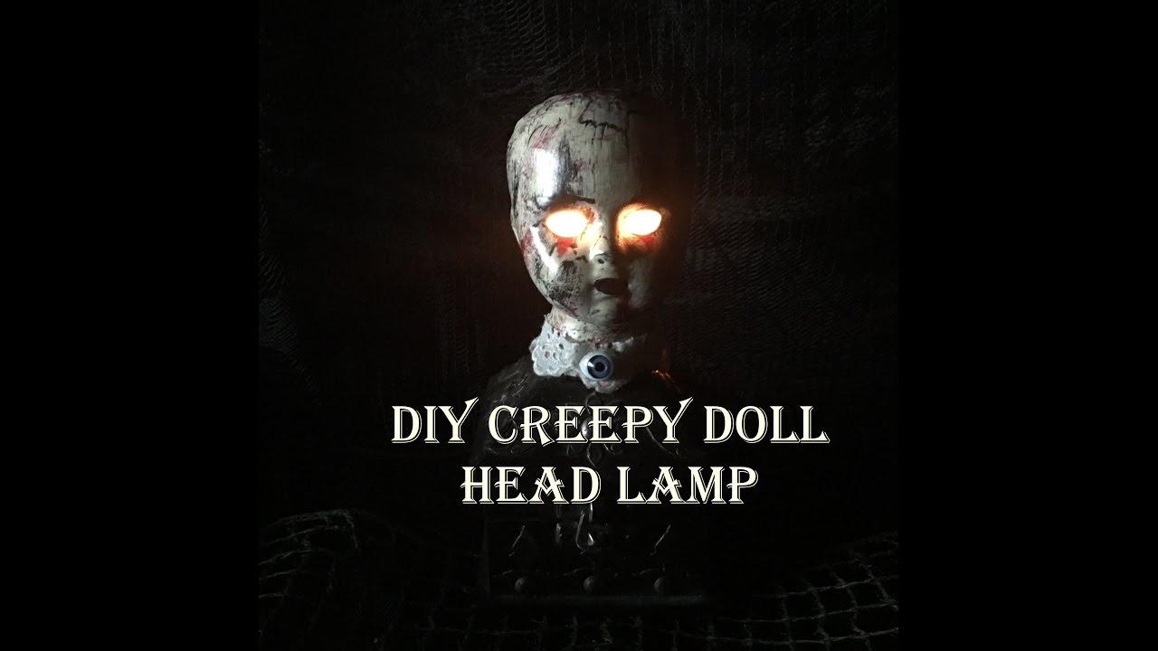 DIY CREEPY DOLL HEAD LAMP   YouTube