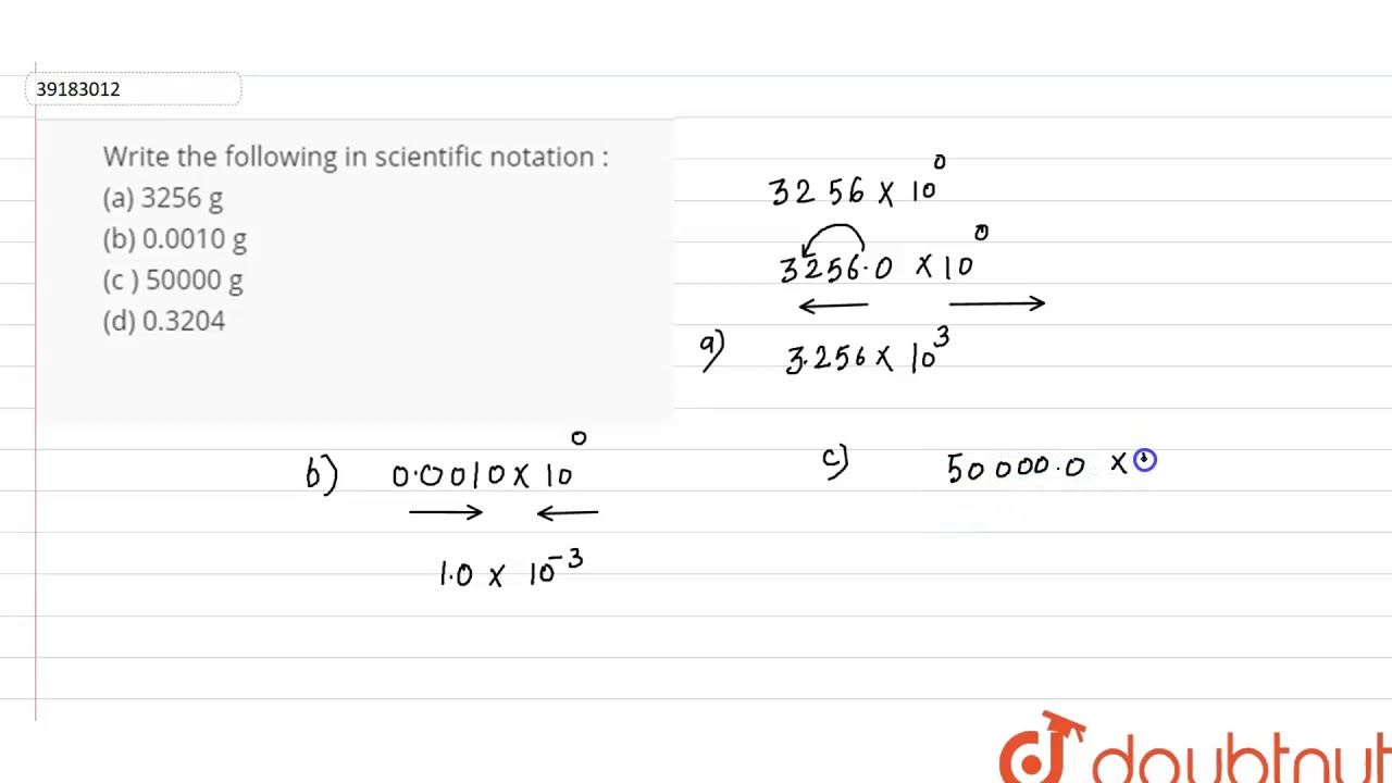 write the following in scientific notation  a 3256 g b