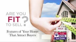 RE/MAX Fit To Sell - Features of Your Home that Attract Buyers