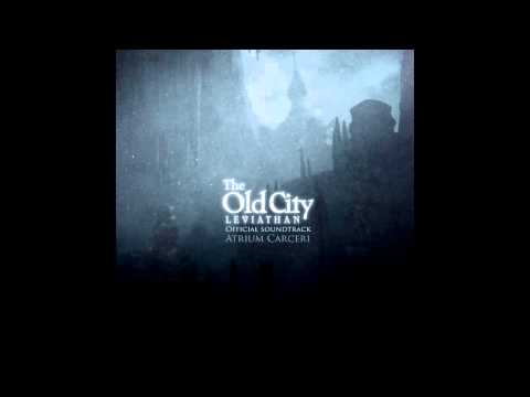Old City: Leviathan soundtrack by Atrium Carceri [2015]