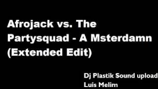 Afrojack vs. The Partysquad - A Msterdamn (Extended Edit)