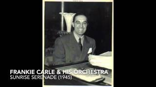 Frankie Carle & His Orchestra: Sunrise Serenade (1945)