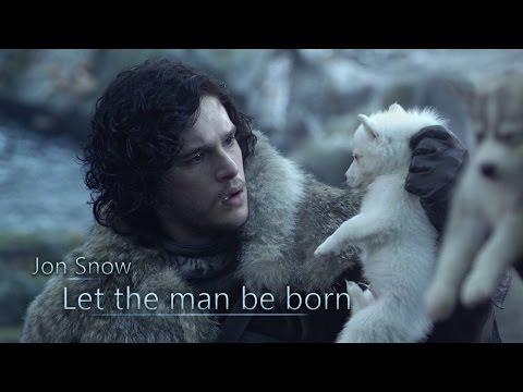 Jon Snow || Let the man be born (Game of Thrones)