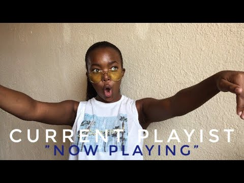Now Playing: MY CURRENT PLAYLIST | South African YouTuber